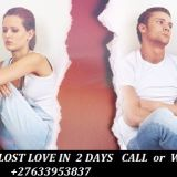 Powerful Lost love spell caster Call On + 27633953837  Spell To Get My Ex-Back Immediately